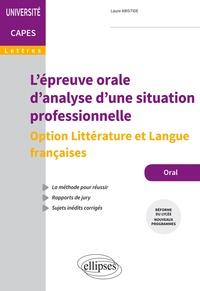 L'épreuve orale d'analyse d'une situation professionnelle- Option Littérature et langue française Capes de Lettres - Laure Aristide |