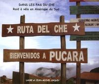 Laure Arquey et Jean-Michel Arquey - Dans les pas du Che - Raid à vélo en Amérique du Sud.