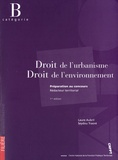 Laure Aubril et Seydou Traoré - Droit de l'urbanisme, Droit de l'environnement - Préparation au concours de rédacteur, Catégorie B.