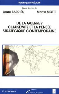 Laure Bardiès et Martin Motte - De la guerre ? - Clauzewitz et la pensée stratégique contemporaine.