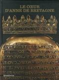 Laure Barthet et Camille Broucke - Le coeur d'Anne de Bretagne.