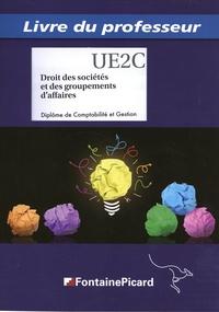 Laure Bataille et Sylvie Bonan - Droits des sociétés et des groupements d'affaires DCG UE2C - Livre du professeur.