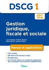 Laure Bataille et Frédéric Bottaro - Gestion juridique, fiscale et sociale DSCG 1 - Manuel et applications.