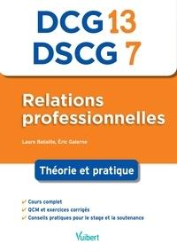 Laure Bataille et Eric Galerne - Relations professionnelles DCG 13/ DSCG 7 - Théorie et pratique.