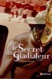Laure Bazire - Le secret du gladiateur.