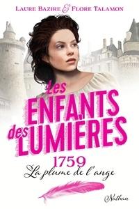 Laure Bazire et Flore Talamon - Les enfants des Lumières  : 1759, La plume de l'ange.