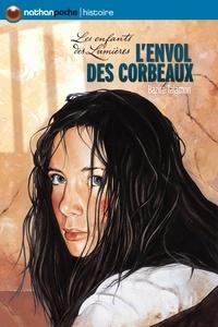 Laure Bazire et Flore Talamon - Les enfants des Lumières Tome 3 : L'envol des corbeaux.