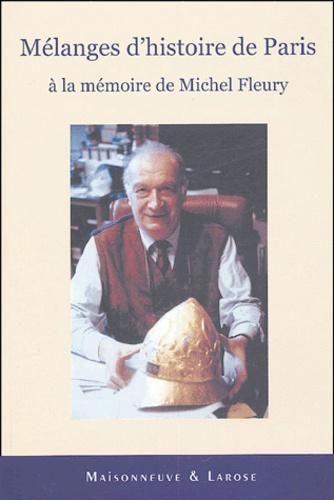 Laure Beaumont-Maillet et Bernard Billaud - Mélanges d'histoire de Paris - A la mémoire de Michel Fleury.