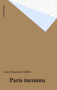 Laure Beaumont-Maillet - Paris inconnu.