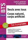 Laure Belhassen et Anne Ramade - BTS Français - Seuls avec tous ; Corps naturel corps artificiel - Epreuve de culture générale et expression.