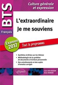 Français BTS L'extraordinaire - Je me souviens- Examen 2017 Tout le programme Culture générale et expression - Laure Belhassen  