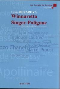 Laure Benaroya - Winnaretta Singer-Polignac - Princesse et mécène.