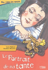 Laure Bigbune - Le portrait de ma tante.