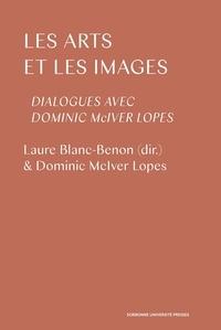 Laure Blanc-Benon et Dominic McIver Lopes - Les arts et les images - Dialogues avec Dominic McIver Lopes.