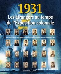 Laure Blévis et Hélène Lafont-Couturier - 1931 - Les étrangers au temps de l'Exposition coloniale.