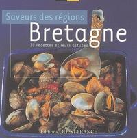Laure Boisjoly - Bretagne - Saveurs des régions 30 recettes et leurs astuces.