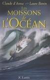Laure Bonin et Claude d'Anna - Les moissons de l'océan.