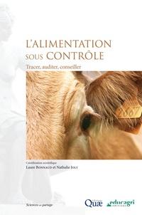 Laure Bonnaud et Nathalie Joly - L'alimentation sous contrôle - Tracer, auditer, conseiller.