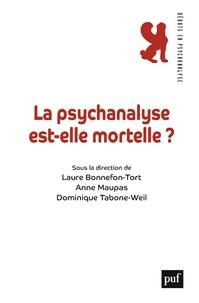 Laure Bonnefon-Tort et Anne Maupas - La psychanalyse est-elle mortelle ?.
