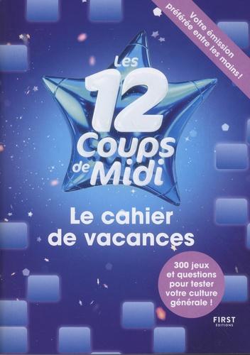 Laure Boyer - Le cahier de vacances Les 12 coups de midi.