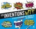 Laure Boyer - Les inventions WTF - Si elles n'existaient pas, faudrait-il vraiment les inventer ?.