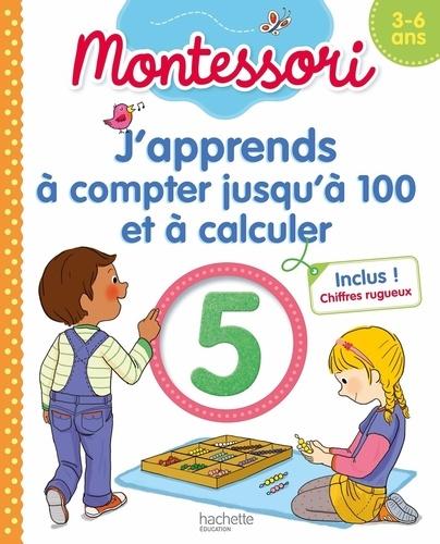 Laure Brémont et Christelle Prince - J'apprends à compter jusqu'à 100 et à calculer.