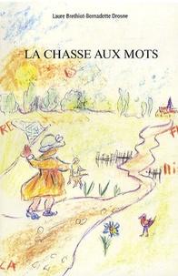 Laure Brethiot - La chasse aux mots.