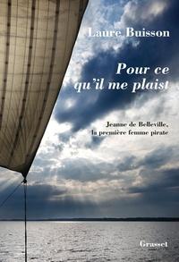 Laure Buisson - Pour ce qu'il me plaist - La première femme pirate.