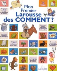 Laure Cambournac et Françoise de Guibert - Mon Premier Larousse des Comment ?.