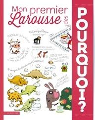 Laure Cambournac et Françoise de Guibert - Mon premier Larousse des pourquoi ?.