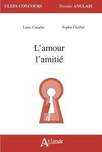 L'amour, l'amitié - Laure Canadas |