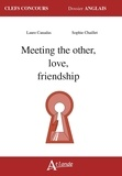 Laure Canadas et Sophie Chaillet - Meeting the other, love, friendship.