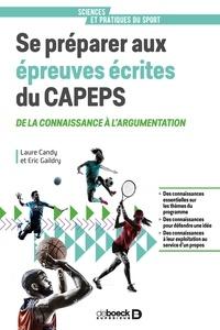 Laure Candy et Eric Gaildry - Se préparer aux épreuves écrites du CAPEPS - De la connaissance à l'argumentation.