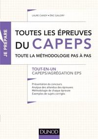 Laure Candy et Eric Gaildry - Toutes les épreuves du CAPEPS - Toute la méthodologie pas à pas. CAPEPS/Agrégation EPS.