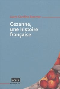 Laure-Caroline Semmer - Cézanne, une histoire française.