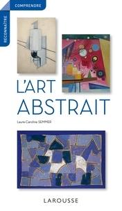 Laure-Caroline Semmer - L'art abstrait.