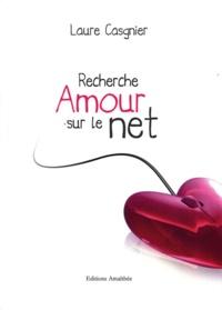 Laure Casgnier - Recherche Amour sur le Net.