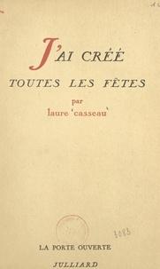 Laure Casseau et Robert Kanters - J'ai créé toutes les fêtes.