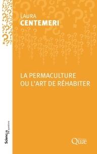 Laure Centemeri - La permaculture ou l'art de réhabiter.