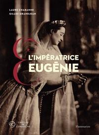Laure Chabanne et Gilles Grandjean - L'Impératrice Eugénie - Collections du château de Compiègne.