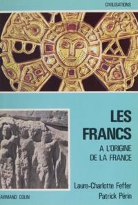 Laure-Charlotte Feffer et Patrick Périn - Les Francs (2) - À l'origine de la France.