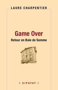 Laure Charpentier - Game Over - Retour en Baie de Somme.