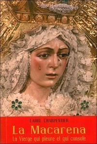 Laure Charpentier - La Vierge de la Macarena - La Vierge qui pleure et qui console.