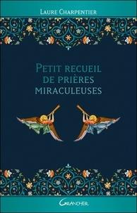 Laure Charpentier - Petit recueil de prières miraculeuses.