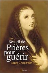 Laure Charpentier - Recueil de prières pour guérir.