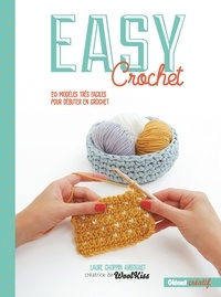 Laure Choppin Arbogast - Easy Crochet - 20 modèles très faciles pour débuter en crochet.