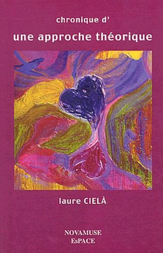 Laure Cielà - Chronique d'une approche théorique.