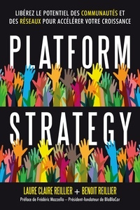 Laure Claire Reillier et Benoît Reillier - Platform Strategy - Libérez le potentiel des communautés et des réseaux pour accélérer votre croissance.
