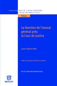 Laure Clément-Wilz - La fonction de l'avocat général près la Cour de justice.
