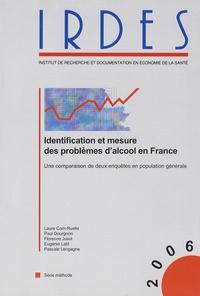 Laure Com-Ruelle et Paul Dourgnon - Identification et mesure des problèmes d'alcool en France - Une comparaison de deux enquêtes en population générale.